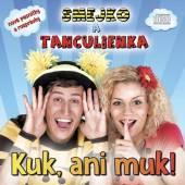 SMEJKO TANCULIENKA  - CD KUK, ANI MUK