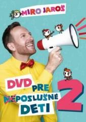 JAROS MIRO  - DVD DVD PRE (NE)POSLUSNE DETI 2