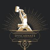 DYSCARNATE  - CD WITH ALL THEIR MIGHT