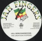 CREATION STEPPERS  - VINYL KILL NEBUCHADNEZZAR [VINYL]