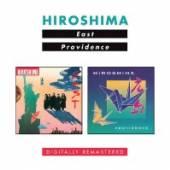 HIROSHIMA  - 2xCD EAST/PROVIDENCE -REMAST-
