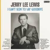 LEWIS JERRY LEE  - VINYL I CAN'T SEEM TO SAY.. [VINYL]