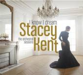 KENT STACEY  - CD I KNOW I DREAM: THE..