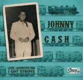 JOHNNY CASH  - 7 LOVIN' LOCOMOTIVE MAN / I GOT STRIPES