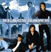 BLACKHAWK  - CD+DVD LOVE AND GRAV..