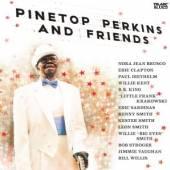 PINETOP PERKINS & FRIENDS  - CD PINETOP PERKINS & FRIENDS