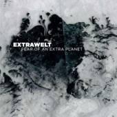 EXTRAWELT  - 3xVINYL FEAR OF AN EXTRA PLANET [VINYL]