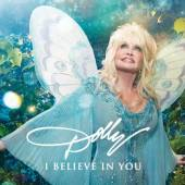 PARTON DOLLY  - CD I BELIEVE IN YOU