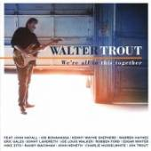 TROUT WALTER  - CD WE'RE ALL IN THIS TOGETHER