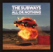 SUBWAYS  - CD ALL OR NOTHING