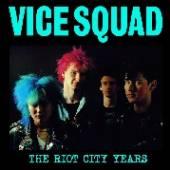 VICE SQUAD  - VINYL RIOT CITY YEARS [VINYL]