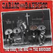CARLOS & THE BANDIDOS  - CD GOOD THE BAD & THE B