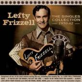 FRIZZELL LEFTY  - 2xCD THE SINGLES COLLECTION 1950-62