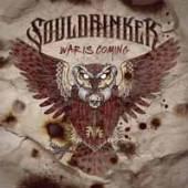 SOULDRINKER  - VINYL WAR IS COMING [VINYL]