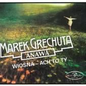 GRECHUTA MAREK  - CD WIOSNA - ACH TO TY (DIGIPACK)