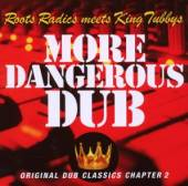 KING TUBBY/ROOTS RADICS  - CD MORE DANGEROUS DUB