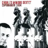 CHARLES MINGUS SEXTET  - CD+DVD COPENHAGEN 1964