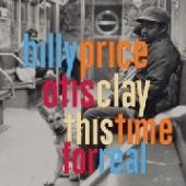 PRICE BILLY -AND OTIS CL  - VINYL THIS TIME FOR REAL [VINYL]