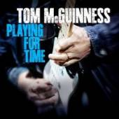 MCGUINNESS TOM  - CD PLAYING FOR TIME