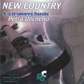 NEW COUNTRY  - CD 5-STRUNOVE HOUSLE PETRA ULICNEHO