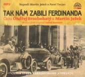 BRZOBOHATY ONDREJ JEZEK MARTIN  - CD TAK NAM ZABILI FERDINANDA