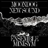 ENSEMBLE MINISYM  - CD MOONDOG NEW SOUND