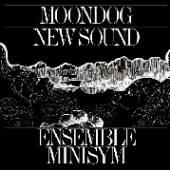 ENSEMBLE MINISYM  - VINYL MOONDOG NEW SOUND [VINYL]