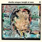 MINGUS CHARLES  - VINYL TONIGHT AT NOO..