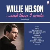NELSON WILLIE  - VINYL AND THEN I WROTE [VINYL]