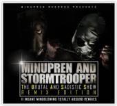 MINUPREN & STORMTROOPER  - CD THE BRUTAL AND SADISTIC SHOW (