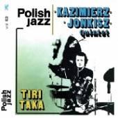 JONKISZ KAZIMIERZ QUINTET  - CD TIRITAKA