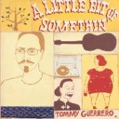 GUERRERO TOMMY  - 2xVINYL LITTLE BIT OF.. -HQ- [VINYL]