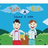 TOM A ELO  - CD IDEME K VAM