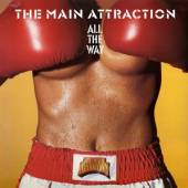 MAIN ATTRACTION  - CD ALL THE WAY -REISSUE-