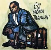 HOOKER JOHN LEE  - CD TRAVELIN'/I'M JOHN LEE..