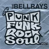 BELLRAYS  - CM PUNK FUNK ROCK SOUL 1