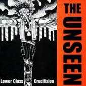 UNSEEN  - VINYL LOWER CLASS CRUCIFIXION [VINYL]
