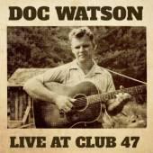 WATSON DOC  - CD LIVE AT CLUB 47