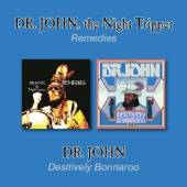 DR. JOHN  - 2xCD REMEDIES/DESITIVELY B.. -