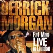 DERRICK MORGAN  - CD+DVD FAT MAN LIVE IN LONDON (CD+DVD)