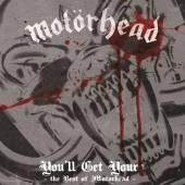 MOTORHEAD  - 2xCD YOU'LL GET YOURS/BEST OF MOTORHEAD