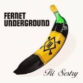 TRI SESTRY  - CD FERNET UNDERGROUND
