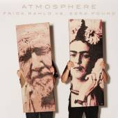 ATMOSPHERE  - CD FRIDA KAHLO VS EZRA POUND