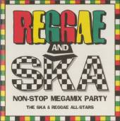 SKA & REGGAE ALL-STARS  - CD REGGAE & SKA NON STOP MEGAMIX PARTY