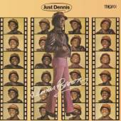 BROWN DENNIS  - VINYL JUST DENNIS (180G) [VINYL]
