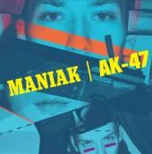 MANIAK  - CD AK-47