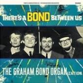 BOND GRAHAM -ORGANISATION-  - VINYL THERE'S A BOND.. -HQ- [VINYL]