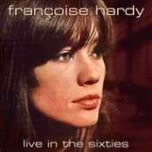 FRANCOISE HARDY  - CD LIVE IN THE SIXTIES