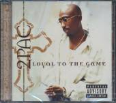 2PAC  - CD LOYAL TO THE GAME