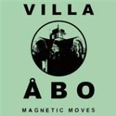 VILLA ABO  - 2xVINYL MAGNETIC MOVES [VINYL]